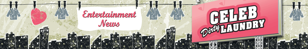 Celeb Dirty Laundry