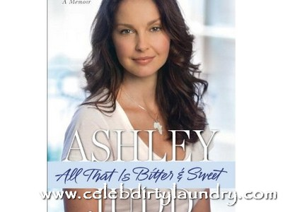 Ashely Judd's Memoir - 'All That Is Bitter & Sweet' - Reveals A Horror Story of Sexual Abuse