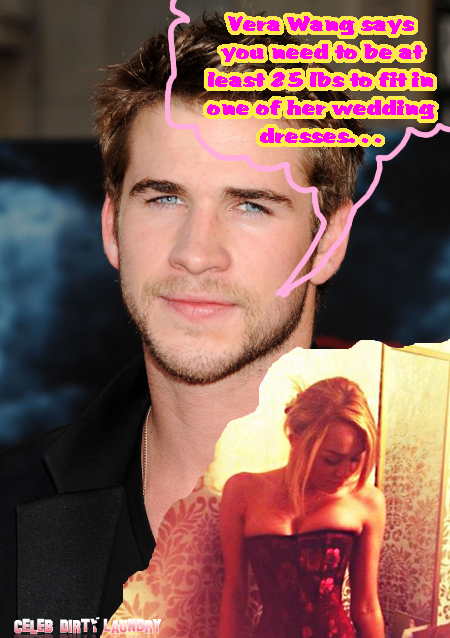 Liam Hemsworth Will Kick Miley Cyrus to the Curb if She Doesn't Gain Weight