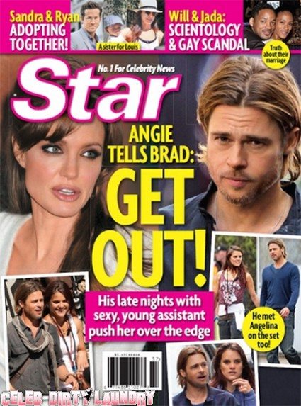 Star Magazine: Angelina Jolie Explodes and Tells Brad Pitt To Get Out!