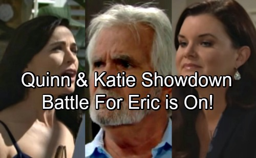 The Bold and the Beautiful Spoilers: Quinn's Showdown with Katie, Battle For Eric – Ridge In The Doghouse