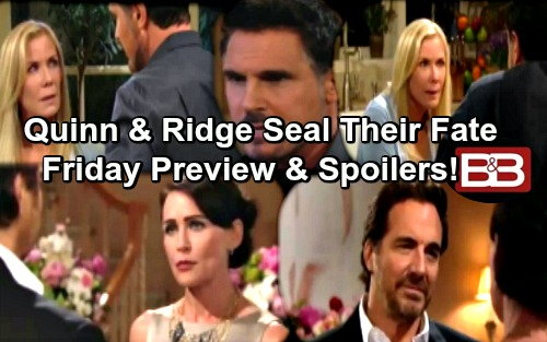 The Bold and the Beautiful Spoilers: Quinn Calls Ridge Out for Gawking, They End Up Kissing - Bill Warns Brooke
