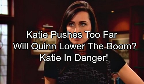 The Bold and the Beautiful Spoilers: Katie Tightens Grip, Demands Rev Up – Quinn Snaps, Makes Katie Pay the Price