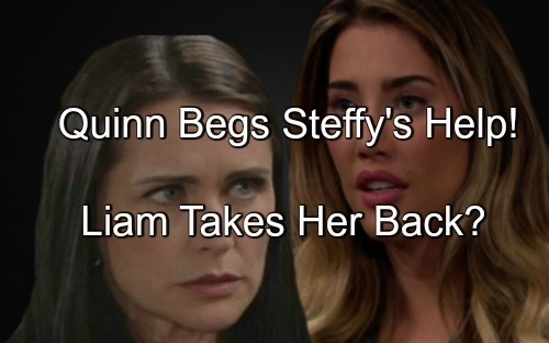 The Bold and the Beautiful (B&B) Spoilers: Quinn Pleads for Steffy's Help Winning Liam Back - 'Adam' and 'Eve' Hookup Again?