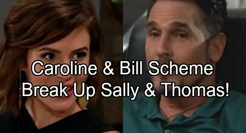 The Bold and the Beautiful Spoilers: Caroline and Bill Scheme To Break Up Thomas and Sally – Crisis for Targeted Couple