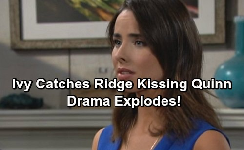 The Bold and the Beautiful Spoilers: Ivy Shocked When She Catches Ridge Kissing Quinn – Leads to Explosive Drama