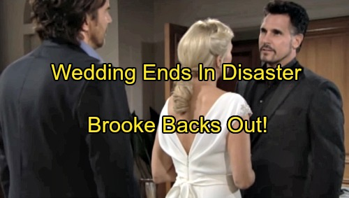 The Bold and the Beautiful Spoilers: Bill and Brooke's Wedding Comes to a Screeching Halt – Brooke Backs Out?