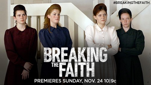 "Breaking the Faith RECAP 11/24/13: Season 1 Premiere ""Keep Sweet"""