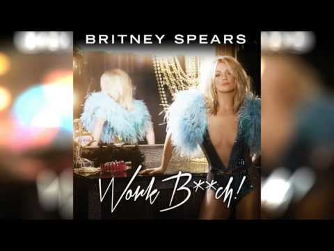 """Britney Spears """"Work Bitch"""" Leaks Online - Review and Video"""