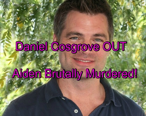 'Days of Our Lives' Spoilers: Daniel Cosgrove Out at DOOL – Aiden Brutally Murdered