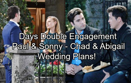 Days of Our Lives Spoilers: Double DOOL Engagement – Abigail Accepts Chad's Proposal, Sonny and Paul Make Wedding Plans