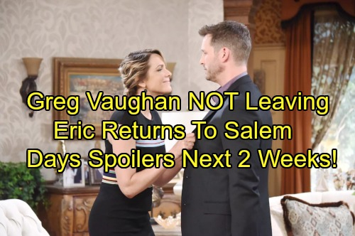 Days of Our Lives Spoilers: Next 2 Weeks - Greg Vaughan NOT Leaving DOOL - Chloe Shocks Nicole – Eli and Sheila's Connection