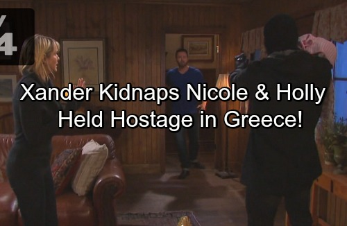 Days of Our Lives Spoilers: Xander Kidnaps Nicole and Holly To Greece - Paul and Sonny Find Dying Brady