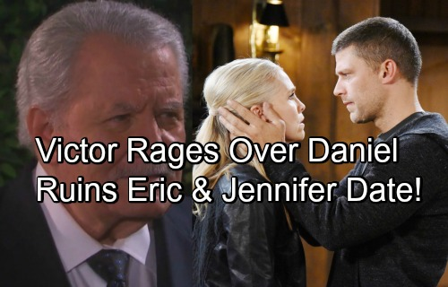 Days of Our Lives Spoilers: Victor Ruins Eric and Jennifer's Date, Blasts Eric for Killing Daniel and Early Release