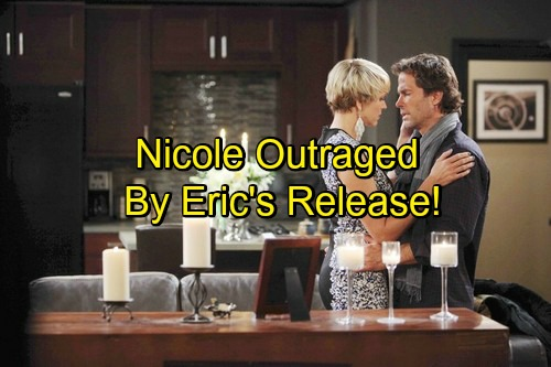 Days of Our Lives Spoilers: Nicole Outraged by Eric's Release – Chloe Plays Hardball, Makes Holly Off Limits