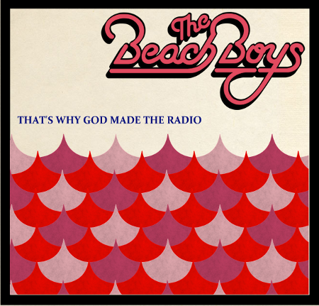 CDL Giveaway: Beach Boys 50th Anniversary Studio Album 'That's Why God Made The Radio'