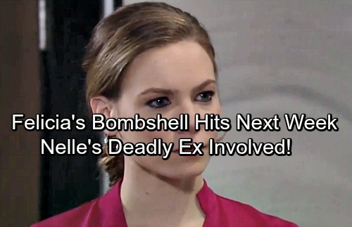 General Hospital Spoilers: Felicia's Bombshell Leads to Trouble – Nelle's Dangerous Ex-Boyfriend Involved