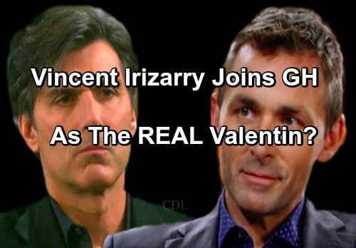 General Hospital Spoilers: Valentin Is An Imposter - Vincent Irizarry Coming To GH As The REAL Valentin?