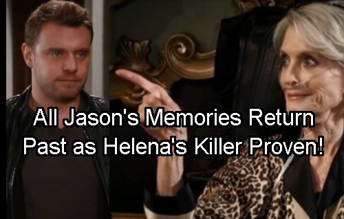 General Hospital Spoilers: Jason Haunted by Helena – Recovers Memories of Cassadine Kills