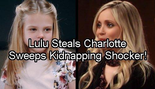 General Hospital Spoilers: Lulu Snaps, Kidnaps Charlotte – Abandons Dante and Port Charles