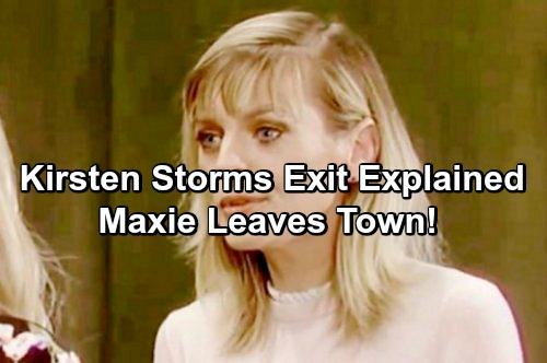General Hospital Spoilers: Kirsten Storms Absence Explained – New GH Plot – Maxie Abandons Nathan