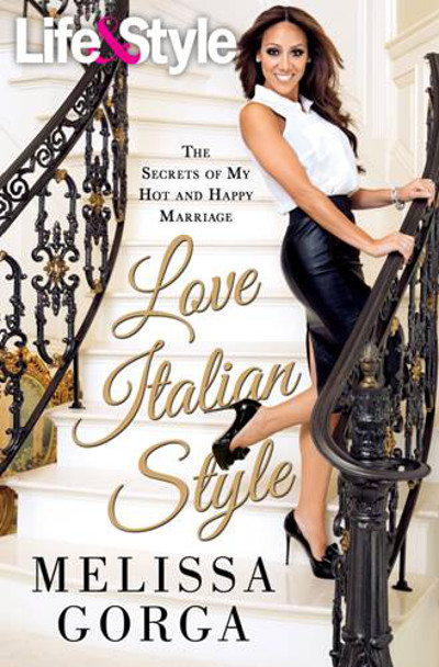 Melissa Gorga's New Book 'Love Italian Style' Says Sex is the Glue of Marriage!