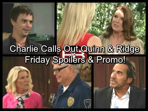 The Bold and the Beautiful Spoilers: Charlie Makes Ridge and Quinn Squirm – Brooke Doubts Sheila – Bill Senses Trouble