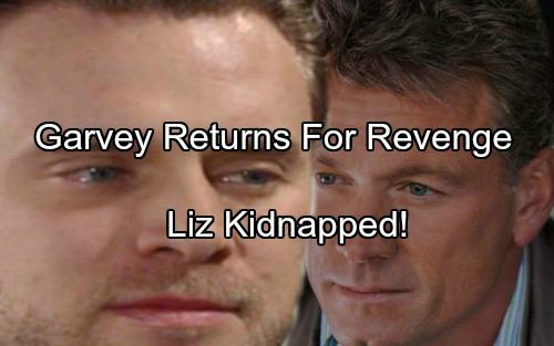 General Hospital Spoilers: Garvey Back In PC for Revenge – Liz Held Hostage as New Mob Plot Heats Up