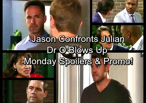 General Hospital Spoilers: Monday, August 14 – Dr O Attacks Jared – Dante Finds Smoking Gun - Jason Needs Julian's Help
