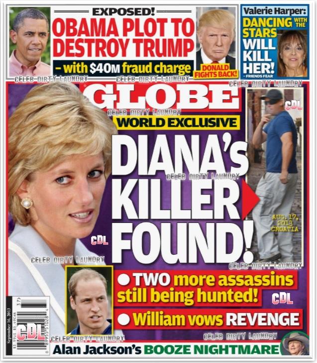 GLOBE: Princess Diana's Killer Found: Prince William Vows Revenge as Two More Hitmen Tracked Down (PHOTO)