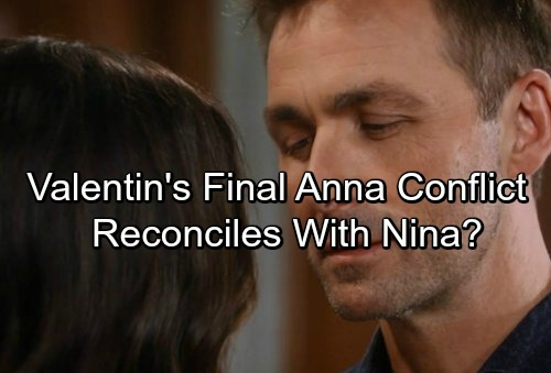 General Hospital Spoilers: Valentin Tries To Win Nina Back – Heated Showdown With Anna Leads To Surprise