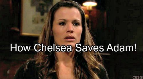The Young and the Restless Spoilers: Chelsea Gains Leverage To Save Adam From Prison
