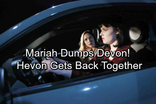 The Young and the Restless Spoilers: Mariah Leaves Devon – Hevon Horrifically Reforms