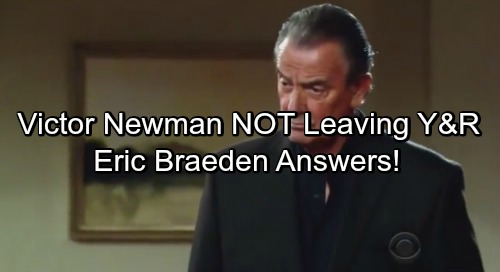 The Young and the Restless Spoilers: Eric Braeden Addresses Rumors That Victor Newman Is Leaving Y&R