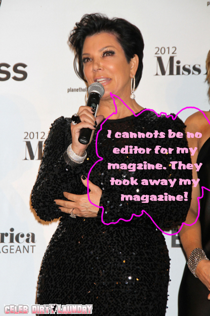 Kris Jenner Demands Full Editorial Rights To Kardashian Magazine, Loses The Deal