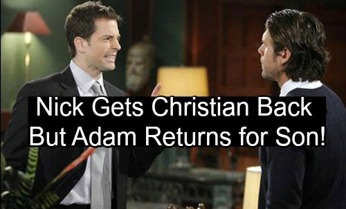The Young and the Restless Spoilers: Nick Gets Christian Back, But Adam Newman Returns for His Son – Brothers Battle It Out