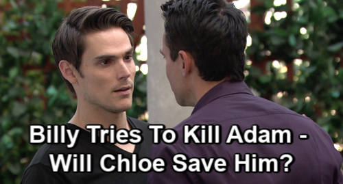 The Young and the Restless Spoilers: Chloe Saves Adam from Deadly Fate – Thwarts Revenge of Billy's Alternate Personality?