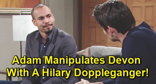 The Young and the Restless Spoilers: Adam Manipulates Devon Through Mystery Lawyer – Hilary Doppelganger Amanda Sinclair Hits Hard?