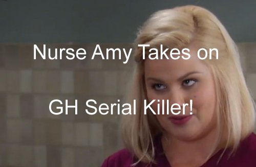 'General Hospital' Spoilers: Nurse Amy's Terrible Revelation - Next GH Serial Killer Victim Doesn't Go Quietly