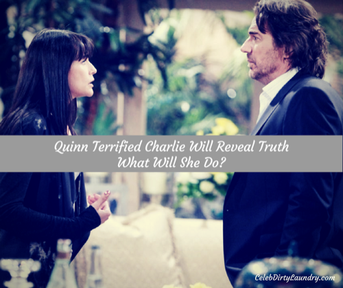 The Bold and the Beautiful Spoilers: Quinn Panics Charlie Knows Truth, Fears Losing Eric – How Far Will She Go To Stop Him?