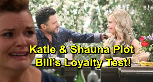 The Bold and the Beautiful Spoilers: Shauna & Katie's Devious Plot - Duo Puts Bill's Loyalty To The Test