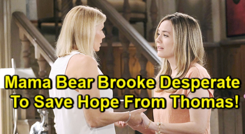 The Bold and the Beautiful Spoilers: Brooke Races to Save Hope from Thomas – Evil Plan Brings Mother-Daughter Danger