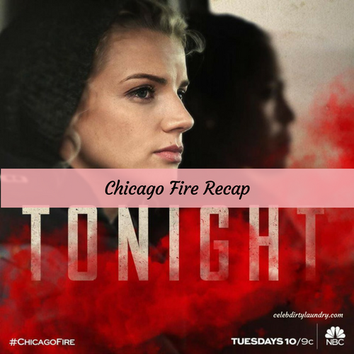 "Chicago Fire Live Recap: Season 5 Episode 16 ""Telling Her Goodbye"""