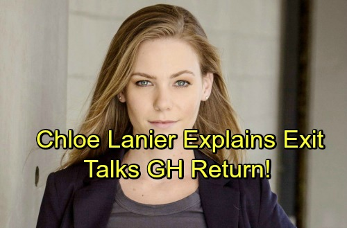 General Hospital Spoilers: Chloe Lanier Says Goodbye To GH - Explains Her Decision to Leave - Talks Nelle's Return