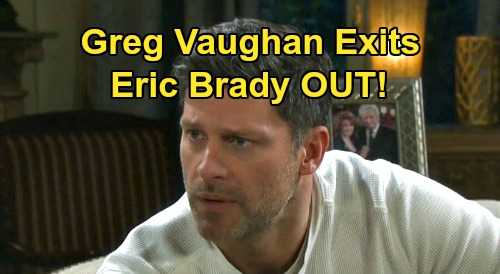 Days of Our Lives Spoilers: Greg Vaughan OUT, Another Major Exit – DOOL Star Eric Brady Confirms Departure