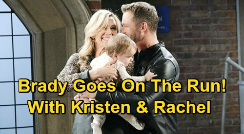 Days of Our Lives Spoilers: Brady Goes on the Run with Kristen, Can't Let Go of True Love and Rachel – Family's Risky Adventure?