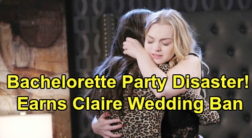 Days of Our Lives Spoilers: Ciara's Bachelorette Party Disaster Costs Claire Maid of Honor Spot – Replaced By Allie?