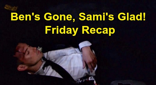 Days of Our Lives Spoilers: Friday, July 24 Recap - Ben's Gone, Sami's Pleased - Ciara & Belle Think Claire Planted Bomb