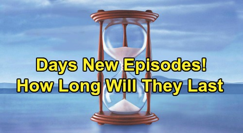 Days of Our Lives Spoilers: How Long Will New Episodes of Days Last? – What DOOL Fans Need to Know