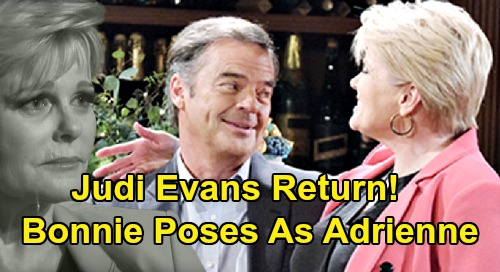 Days of Our Lives Spoilers: Judi Evans Return - Bonnie Poses as Adrienne, Justin Thinks True Love Back from the Dead?